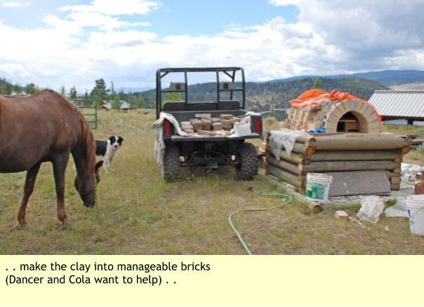 . . make the clay into manageable bricks (Dancer and Cola want to help) . .